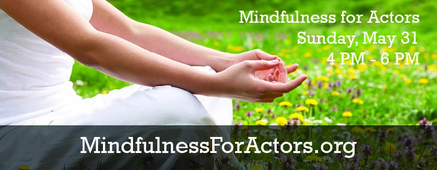 Mindfulness Meditation: A Tool for Actors?